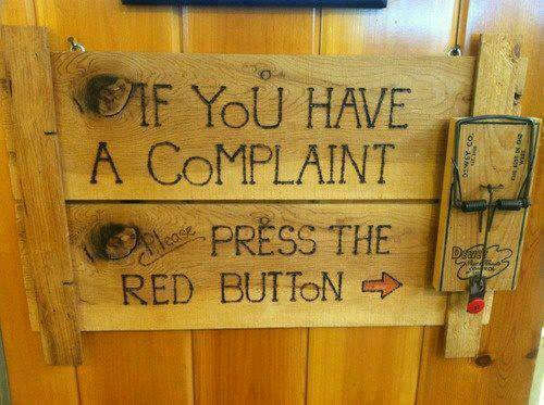 If You Have a Complaint, Press the Red Button