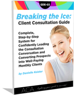 Breaking the Ice: Your Complete, Step-by-Step System for Confidently Leading the Consultation Conversation and Converting Prospects into Well-Paying Monthly Clients Who Can't Wait to Work with You (GDE-03)