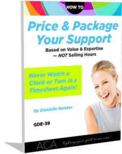 Value-Based Pricing & Packaging Guide: How to Price and Package Your Support Based on Value and Expertise—NOT Selling Hours (GDE39)