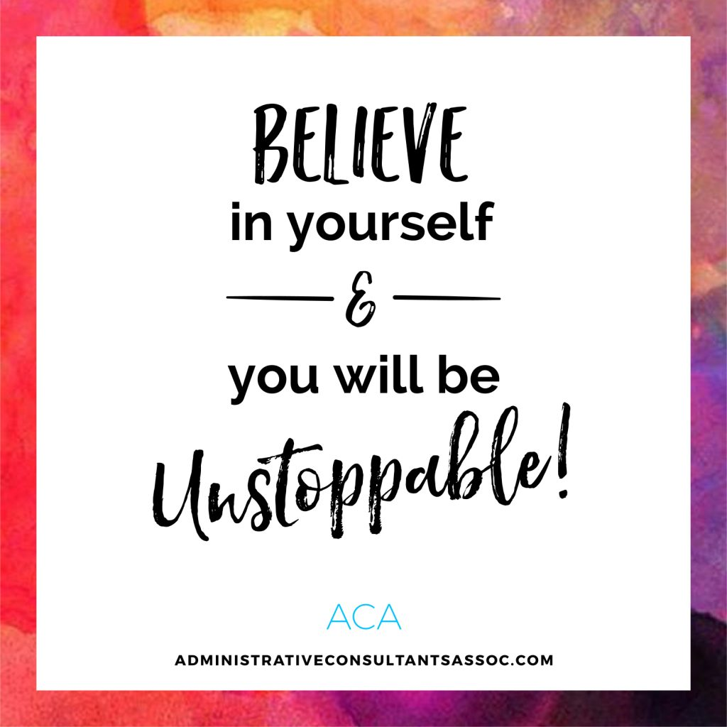 Believe in yourself and you'll be unstoppable!